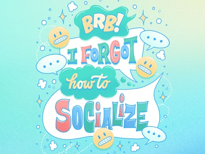 I forgot how to socialize editorial digital art socially awkward antisocial introvert letters procreate illustration typography hand lettering lettering