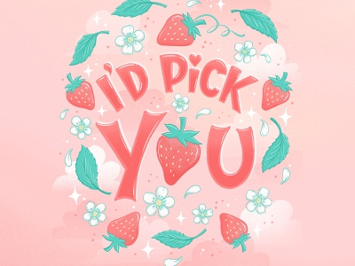 I'd Pick You berries strawberry food pun adobe fresco food illustration typography hand lettering lettering