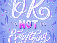 It's Okay Not to Do Everything