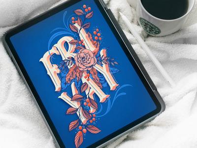 Friyay florals flowers typography coffee ipad pro ipad lettering hand lettering friyay friday