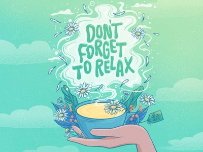 Don't Forget to Relax turqoise blue green self care relax flowers chamomile tea illustration procreate letters typography hand lettering lettering