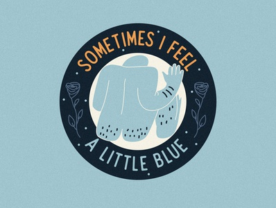 Sometimes I feel a little blue graphic sticker patch badge flowers butt character illustrator graphic design illustration