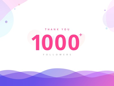 1000 Followers - Thank You Dribbblers! user interface design user interface illustration colorful clean nice ux design ui design thank you 1k followers 1000 followers