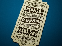 Home Sweet Home laser cut sign