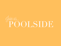 Join us... Poolside