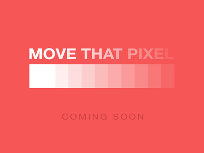 Move That Pixel