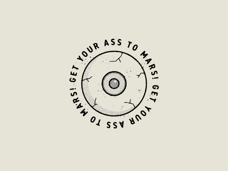 Get Your Ass To Mars! mars space total recall movies badge logo true grit texture supply design texture vector illustration