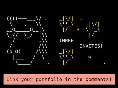 Dribbble Invites! ascii comment portfolio giveaway invites giveaway invites