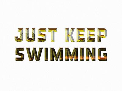 Just Keep Swimming retro font bevel detroit