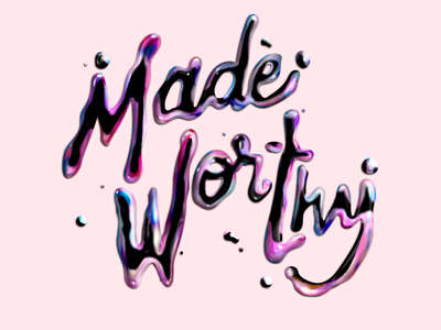 Made Worthy liquid brush paint graphic design composition type colors jesus made design experimental lettering