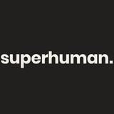 Superhuman.