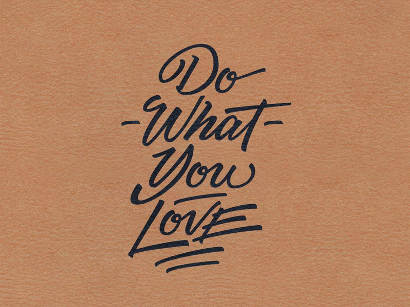 Love what you do. mockup photography design graphic illustrator photoshop adobe mexico digital art edit texture illustration cc typography type calligraphy lettering lustfortype