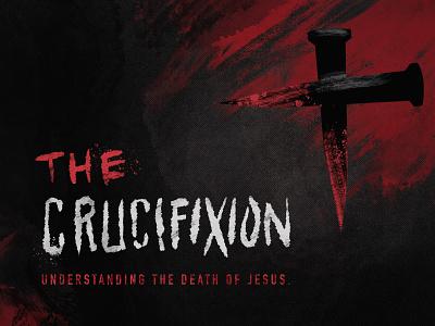 The Crucifixion Sermon Graphic omaha coram deo hardcore sermon graphic sermon church easter good friday cross nails blood death