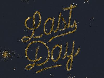 """Last Day"" Glitter Type"