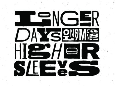Longer Days Higher Sleeves