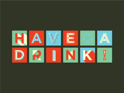 Have a drink!
