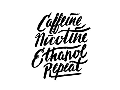 022/100 Daily Misery the 100 day project repeat ethanol nicotine caffeine script misery lettering typography type