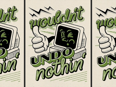 Wouldn't Undo Nothin' screen wink thumbs-up glove lightning computer vintage halftone script nothin undo wouldnt
