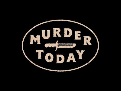 Murder Today