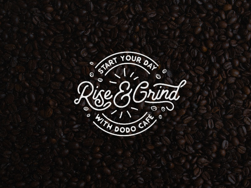 Rise & Grind coffee lovers morning handdrawn handmade calligraphy letters lettering typography type ground coffee grind mauritius caffé café dodo cafe coffee bean coffee shop caffeine coffee