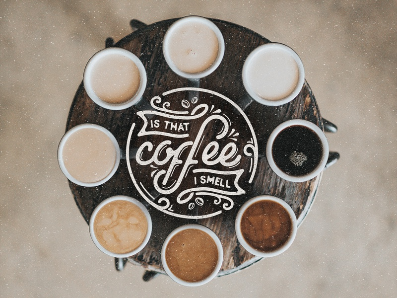Is That Coffee I Smell hand made zimbo mauritius handdrawn espresso black coffee capuccino calligraphy lettering letters typography type coffee lover caffeine café coffee bean coffee shop coffee lovers coffee