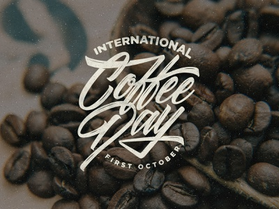 Happy International Coffee Day african zimbo coffee beans calligraphy lettering typography type international coffee day coffee day café caffe coffee shop caffeine coffee