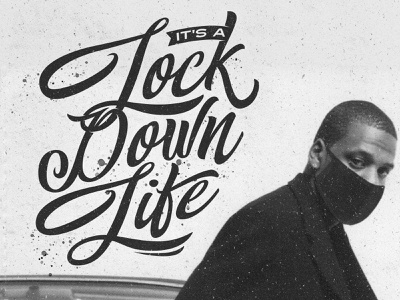 It's A Lock Down Life jay-z rap music rap hip hop hiphop stuck at home bored podcast album art album cover coronavirus covid-19 confinement lockdown hard knock life calligraphy typography lettering