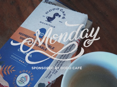 Monday - Sponsored by Dodo Café monday motivation mauritius calligraphy lettering typography type no nespresso eco-capsules coffee capsules cafe coffee home office work from home monday