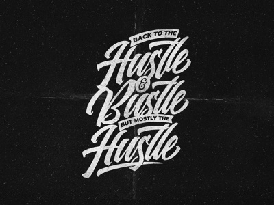 Hustle & Bustle work motivational quotes quotes black and white hustle confinement lockdown covid19 calligraphy lettering typography type