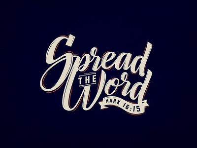 Spread The Word calligraphy design church gospel good news jesus scripture bible lettering type typography