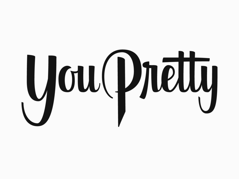 You Purty pretty you you pretty illustrator beziers vector brush lettering brush script typography type brand lettering logo branding design