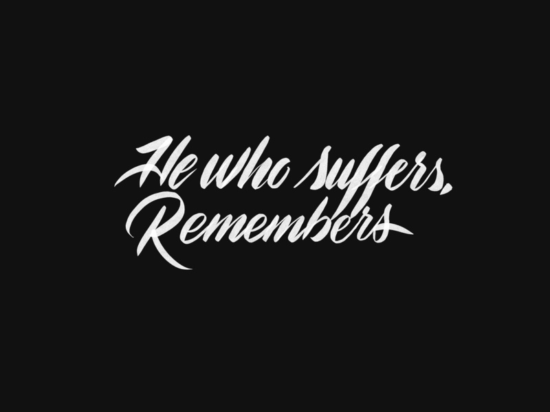 He who suffers, remembers procreate app procreate brush script typography type lettering design hewhosuffers remember suffer