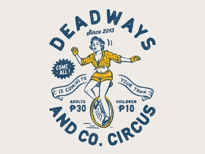 Circus Show I did for Deadways linework type merchandise dribbble vintage logo icon drawing graphicdesign lettering badge vector typography vintage logo design handrawn branding artwork illustration cmptrules
