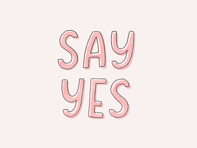 Say Yes handlettering typography lettering