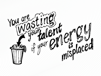 You are wasting your talent… sketchnotes valiocon quotes trash type typography subtlety madewith:ink madewith:illustrator