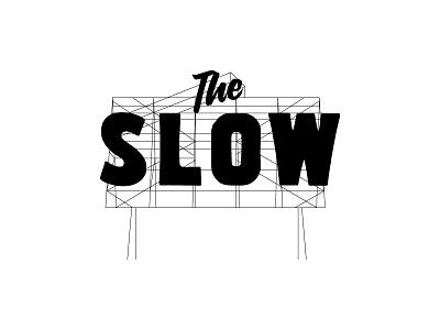 The Slow billboard signage type branding tractorbeam