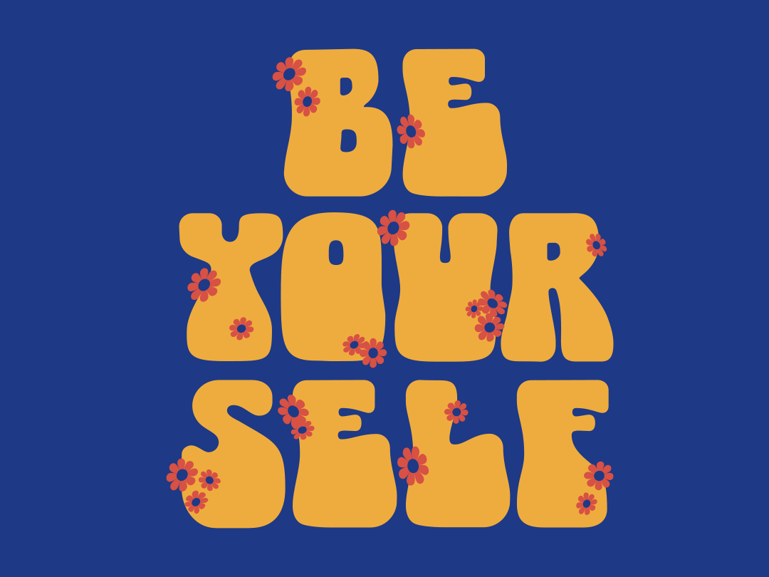 Be Yourself retro 70s flowers typography lettering branding tractorbeam