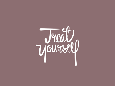 Treat Yourself treat yourself typography hand style lettering 365daysproject nextship