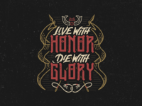 Live With Honor, Die With Glory