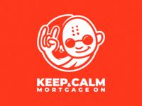 Keep Calm & Mortgage On