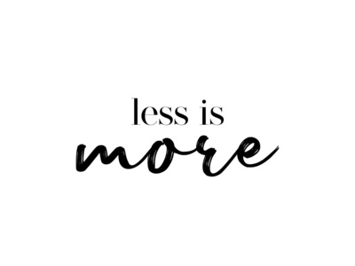 Less is MORE (Dribbble Weekly Warmup)