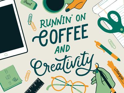 Runnin' On Coffee and Creativity