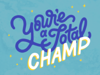 You're a Total Champ!