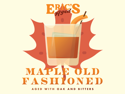 Eric's Aged Maple Old Fashioned orange canada leaf bourbon alcohol maple syrup maple packaging labels cocktail
