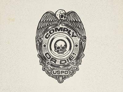 Comply or Die! vintage stippling wings police badge streetwear skull