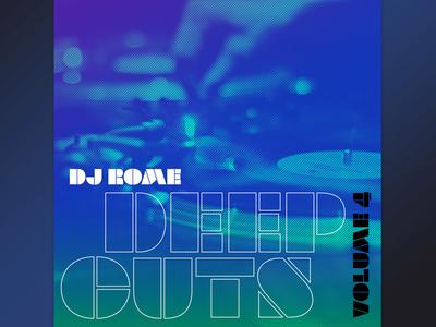 DJ ROME Deep Cuts, Vol 4