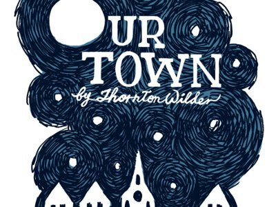 """Our Town"" poster with title theater poster night sky moon star house church illustration play"