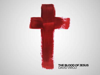 The Blood of Jesus - David Virgo (Single)