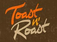 Toast n Roast