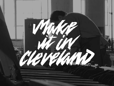 Make It In Cleveland Lettering wmcfest brush script cleveland logotype logo wordmark script hand drawn custom type type lettering typography